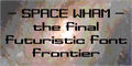 Illustration of font Space Wham