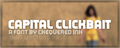 Illustration of font Capital Clickbait