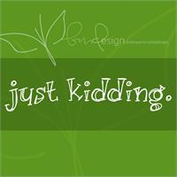 Sample image of just kidding. font by Brittney Murphy Design