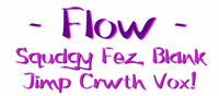 Sample image of Flow font by Glyphobet Font Foundry