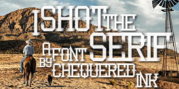 I Shot the Serif font by Chequered Ink
