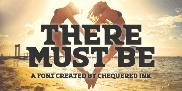 There Must Be font by Chequered Ink