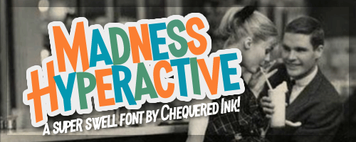 Madness Hyperactive font by Chequered Ink