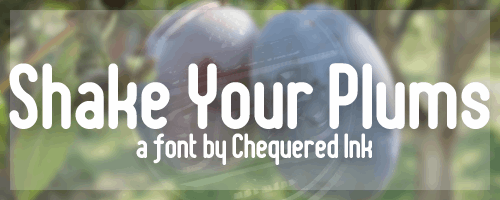Shake Your Plums font by Chequered Ink