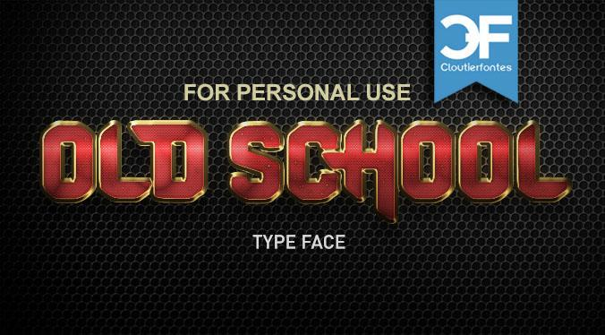 CF Old School PERSONAL USE font by CloutierFontes