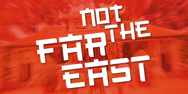 Not the far east font by Chequered Ink