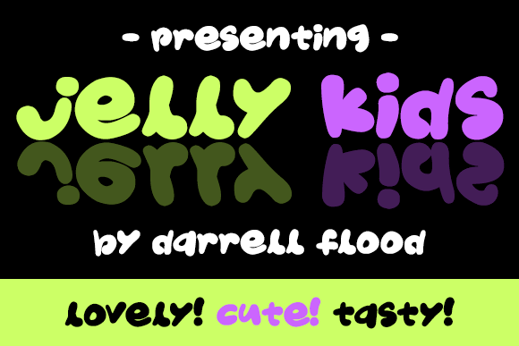Jelly Kids font by Darrell Flood