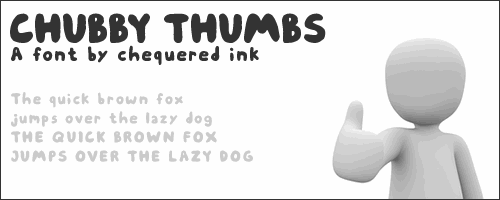 Chubby Thumbs font by Chequered Ink