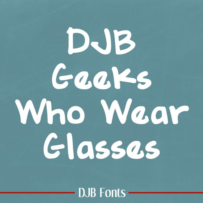 Image for DJB GEEKS WHO WEAR GLASSES font