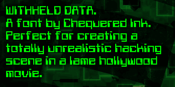 Withheld Data font by Chequered Ink