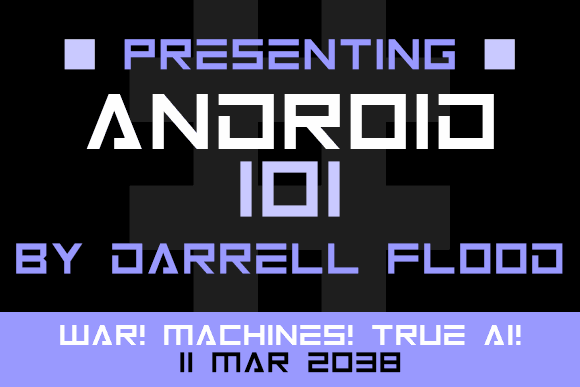 Android 101 font by Darrell Flood