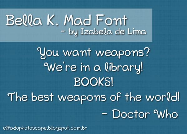 Bella K. Mad Font by Izabela de Lima