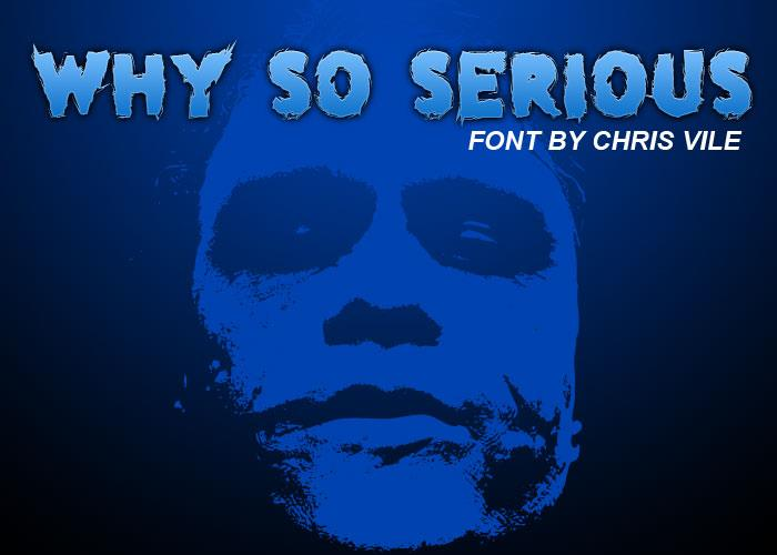 why so serious font by Chris Vile
