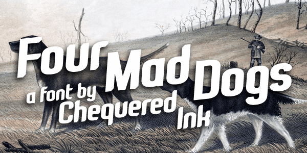 Four Mad Dogs font by Chequered Ink