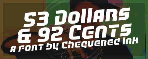 53 Dollars And 92 Cents font by Chequered Ink