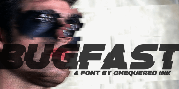 Bugfast font by Chequered Ink