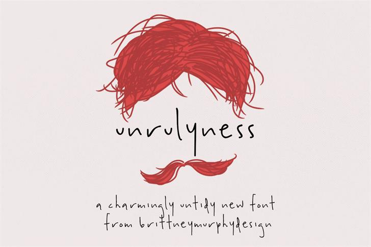 unrulyness font by Brittney Murphy Design