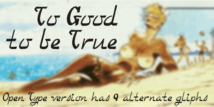 Image for Too Good To Be True font