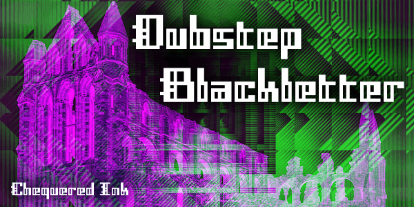 Dubstep Blackletter font by Chequered Ink