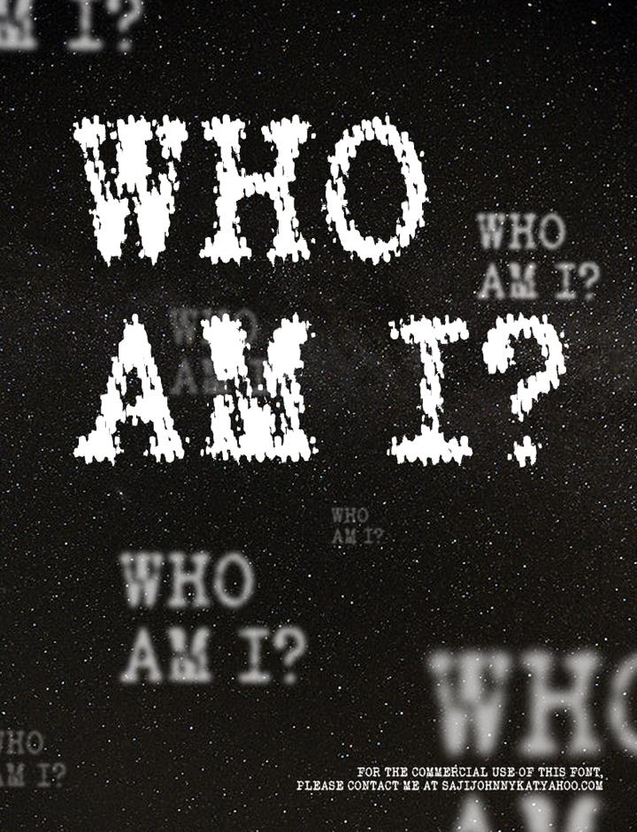 WHO AM I font by SAJI JOHNNY KUNDUKULAM