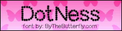 DotNess font by ByTheButterfly