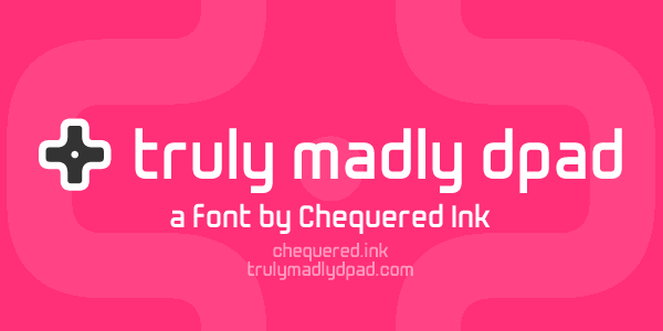 Truly Madly Dpad font by Chequered Ink