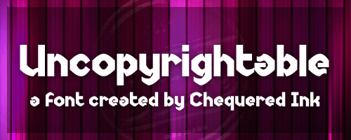 Uncopyrightable font by Chequered Ink