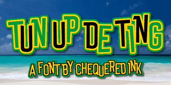 Tun Up De Ting font by Chequered Ink