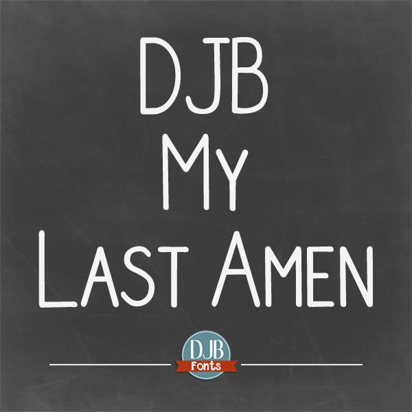 DJB My Last Amen font by Darcy Baldwin Fonts
