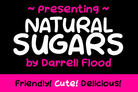 NATURAL SUGARS font by Darrell Flood