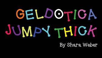 GelDoticaJumpyThick font by Shara Weber