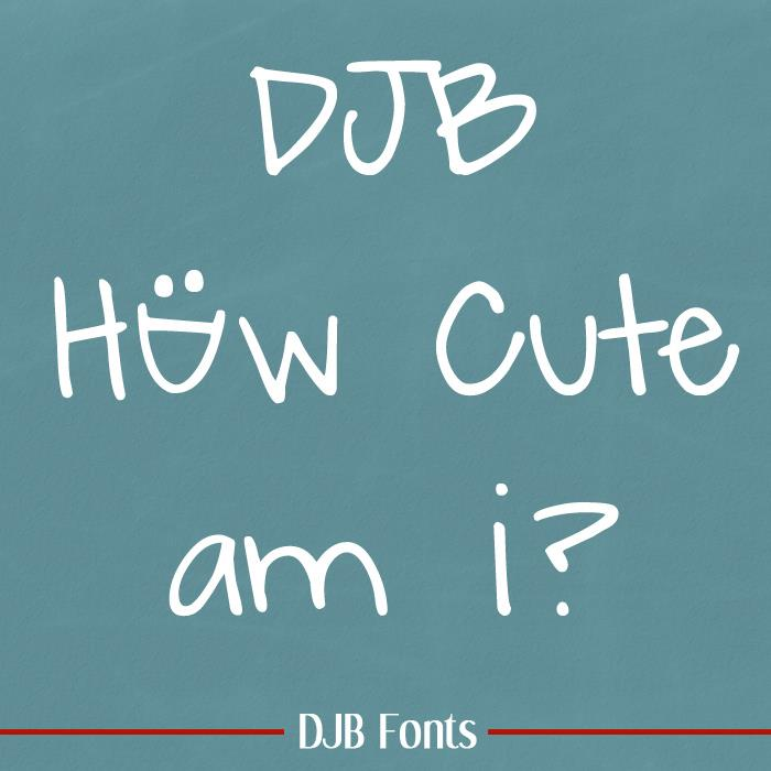 Djb How Cute Am I Font By Darcy Baldwin Fonts Fontspace