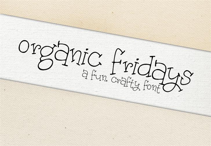 Organic Fridays font by Brittney Murphy Design