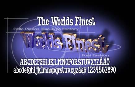 Worlds Finest font by Pelle Piano