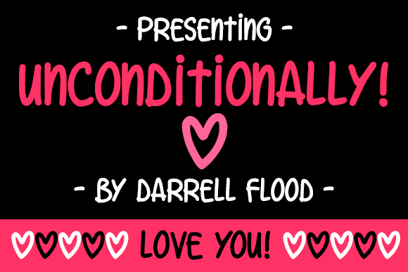Unconditionally font by Darrell Flood