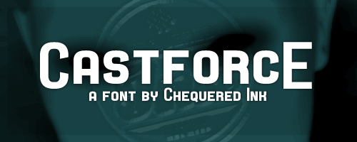 Castforce font by Chequered Ink
