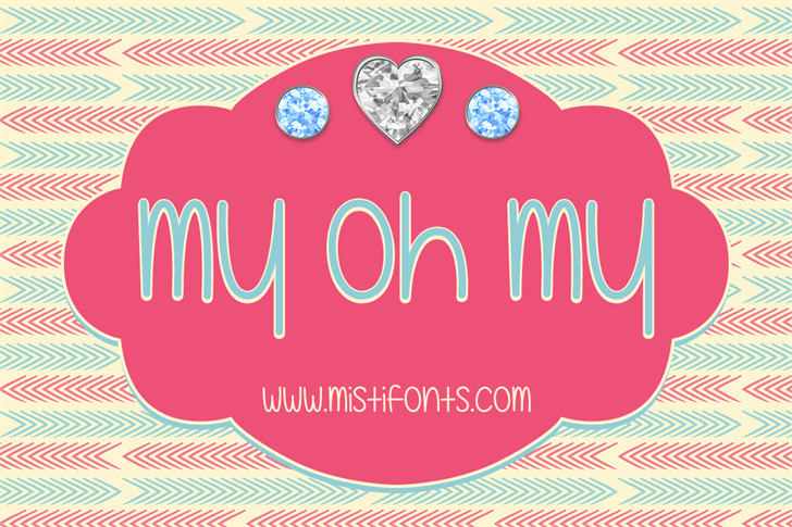 My Oh My font by Misti's Fonts