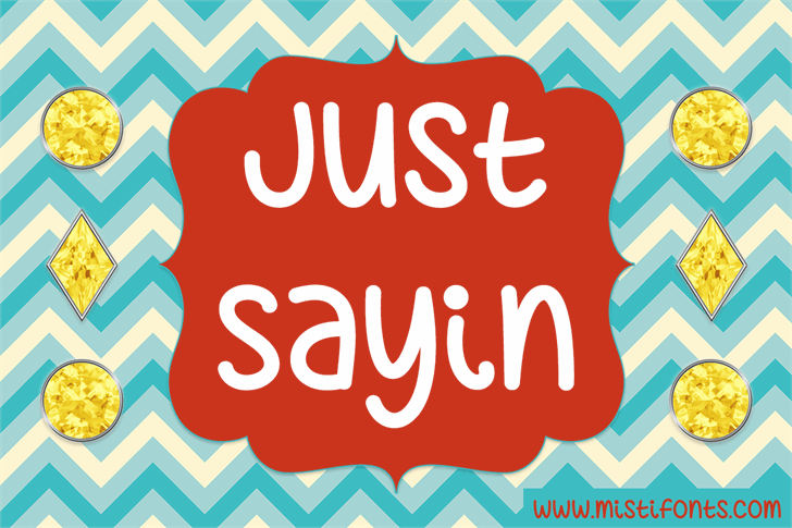 Just Sayin' font by Misti's Fonts