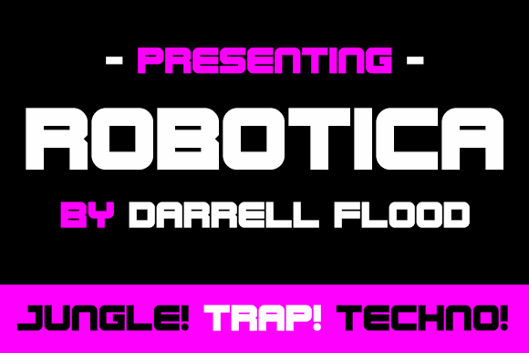 Robotica font by Darrell Flood