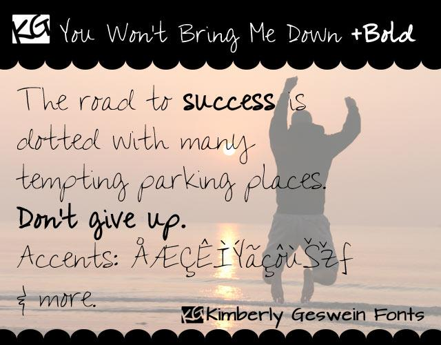 You Wont Bring Me Down font by Kimberly Geswein