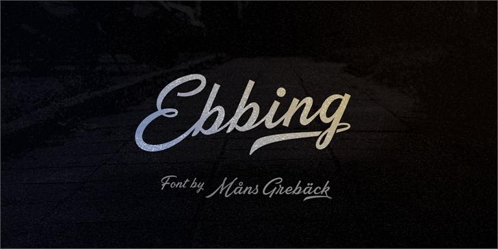 Ebbing PERSONAL USE ONLY font by Måns Grebäck