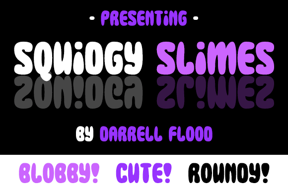 Squidgy Slimes font by Darrell Flood