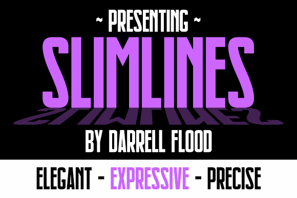 Slimlines font by Darrell Flood