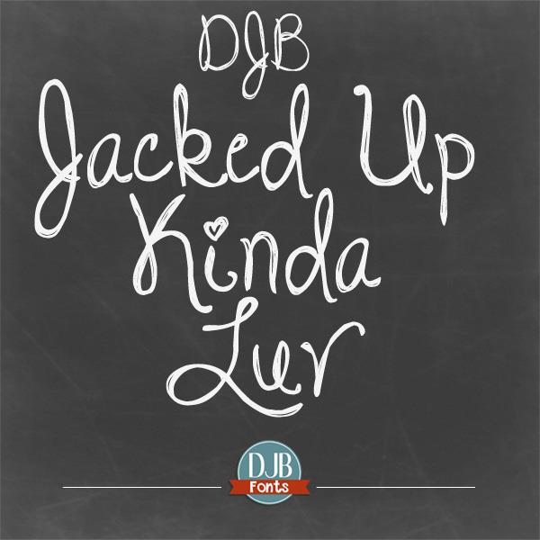 Image for DJB Jacked Up Kinda Luv font