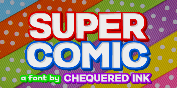 Super Comic font by Chequered Ink