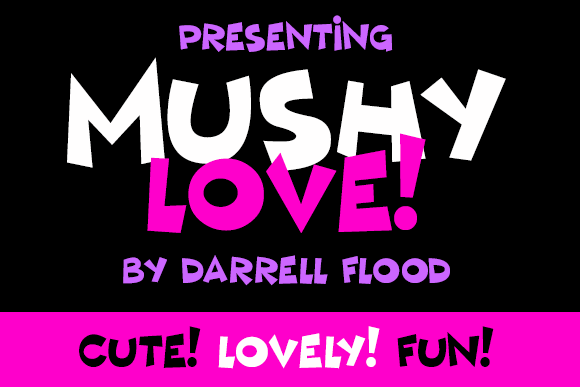 Mushy Love font by Darrell Flood