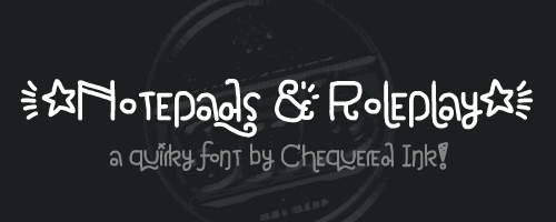 Notepads & Roleplay font by Chequered Ink