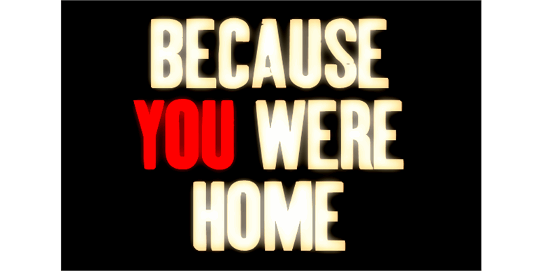Thumbnail for BecauseYouWereHome