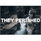 Thumbnail for They Perished