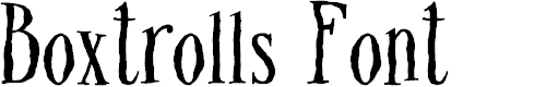 Preview image for Boxtrolls Font